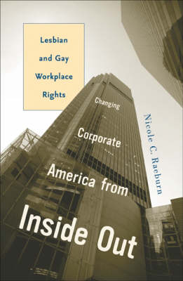 Changing Corporate America from Inside Out: Lesbian and Gay Workplace Rights - Social Movements, Protest and Contention (Paperback)