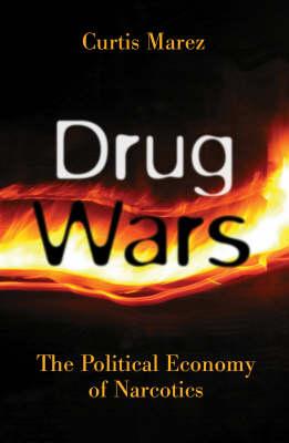 Drug Wars: The Political Economy Of Narcotics (Paperback)