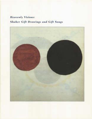 Heavenly Visions: Shaker Gift Drawings and Gift Songs (Hardback)