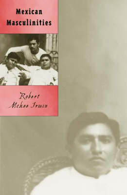 Mexican Masculinities - Cultural Studies of the Americas (Paperback)