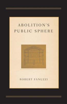 Abolition's Public Sphere (Paperback)