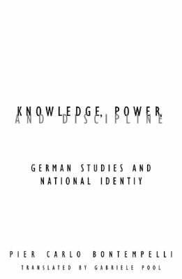 Knowledge Power And Discipline: German Studies And National Identity - Contradictions of Modernity (Paperback)