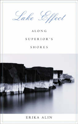 Lake Effect: Along Superior's Shores (Paperback)