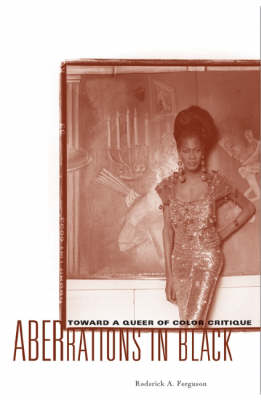 Aberrations in Black: Towards a Queer of Color Critique - Critical American Studies Series (Paperback)