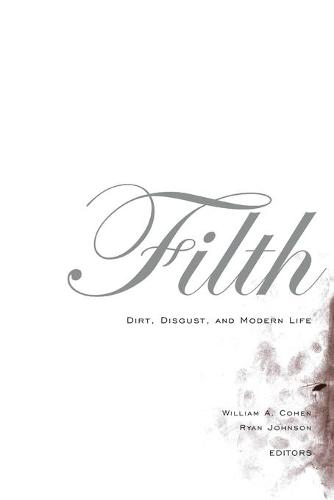 Filth: Dirt, Digust, and Modern Life (Paperback)