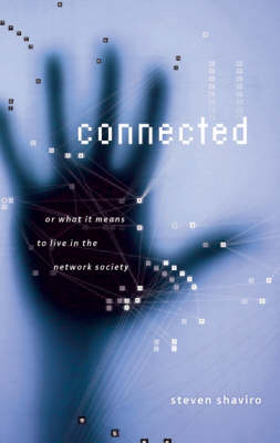 Connected: Or What It Means To Live In The Network Society - Electronic Mediations (Paperback)