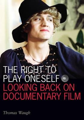 The Right to Play Oneself: Looking Back on Documentary Film - Visible Evidence (Hardback)