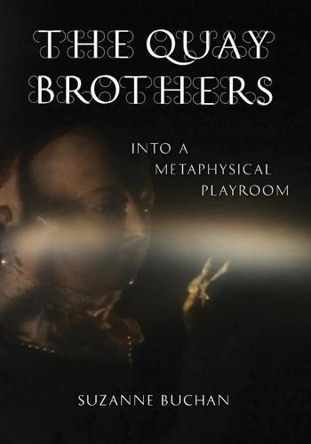 The Quay Brothers: Into a Metaphysical Playroom (Paperback)