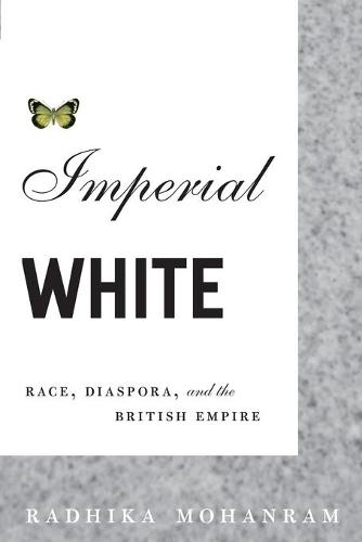Imperial White: Race, Diaspora, and the British Empire (Paperback)