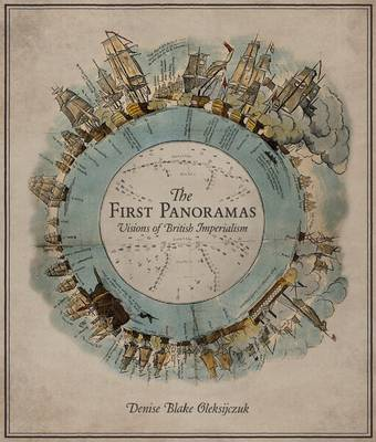 The First Panoramas: Visions of British Imperialism (Paperback)