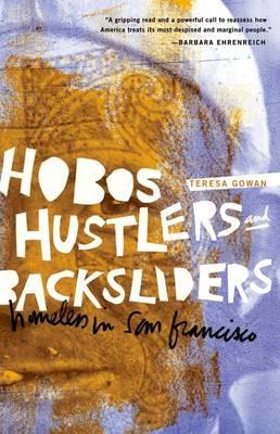Hobos, Hustlers, and Backsliders: Homeless in San Francisco (Hardback)