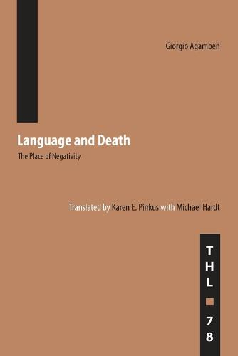 Language and Death: The Place of Negativity - Theory and History of Literature (Paperback)