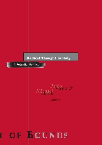 Radical Thought in Italy: A Potential Politics - Theory Out Of Bounds (Paperback)