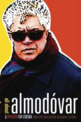All about Almodovar: A Passion for Cinema (Paperback)