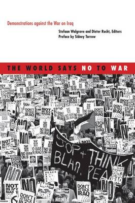 The World Says No to War: Demonstrations Against the War on Iraq (Hardback)