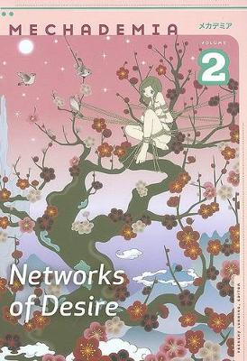 Mechademia 2: Networks of Desire (Paperback)