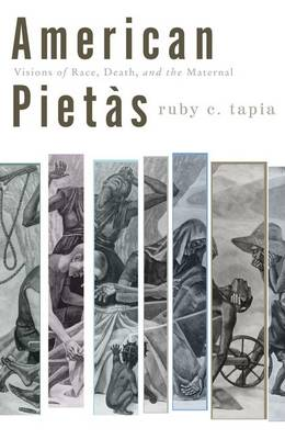 American Pietas: Visions of Race, Death, and the Maternal - Critical American Studies (Hardback)