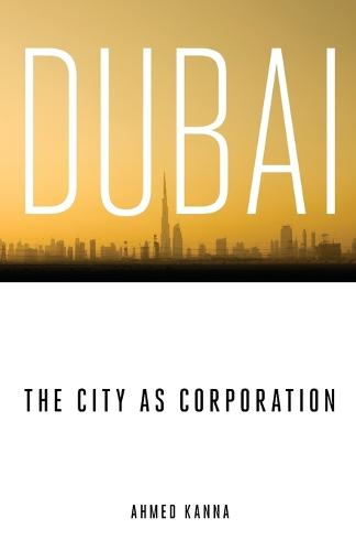Dubai, the City as Corporation (Paperback)