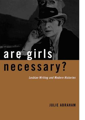 Are Girls Necessary?: Lesbian Writing and Modern Histories (Paperback)