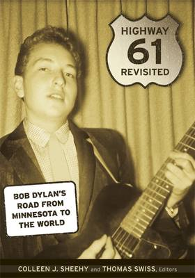 Highway 61 Revisited: Bob Dylan's Road from Minnesota to the World (Paperback)