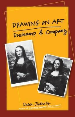 Drawing on Art: Duchamp and Company (Hardback)
