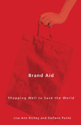 Brand Aid: Shopping Well to Save the World (Paperback)