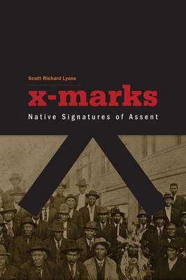 X-Marks: Native Signatures of Assent - Indigenous Americas (Hardback)