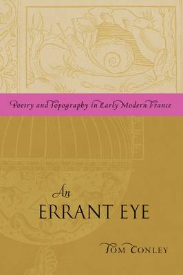 AN Errant Eye: Poetry and Topography in Early Modern France (Hardback)