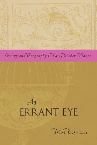 Errant Eye: Poetry and Topography in Early Modern France (Paperback)