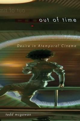 Out of Time: Desire in Atemporal Cinema (Hardback)