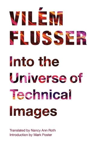 Into the Universe of Technical Images - Electronic Mediations (Paperback)