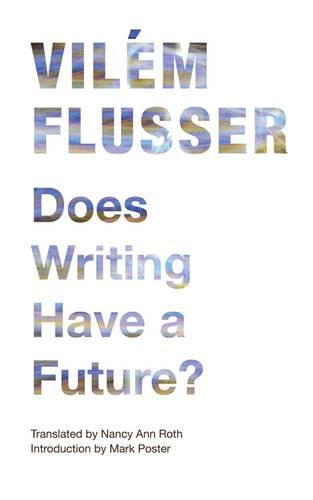 Does Writing Have a Future? - Electronic Mediations (Paperback)
