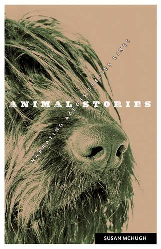 Animal Stories: Narrating across Species Lines - Posthumanities (Paperback)