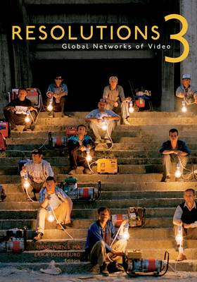 Resolutions 3: Global Networks of Video (Paperback)