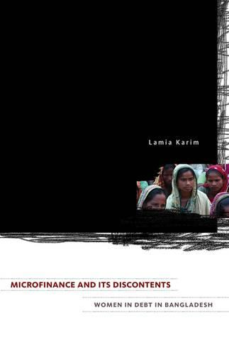 Microfinance and Its Discontents: Women in Debt in Bangladesh (Paperback)