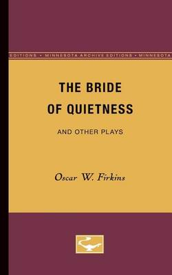 The Bride of Quietness and Other Plays (Paperback)