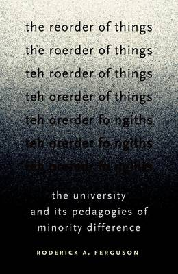 The Reorder of Things: The University and Its Pedagogies of Minority Difference - Difference Incorporated (Hardback)