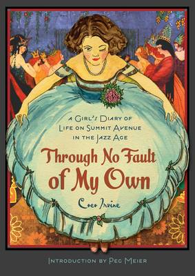Through No Fault of My Own: A Girl's Diary of Life on Summit Avenue in the Jazz Age - Fesler-Lampert Minnesota Heritage (Paperback)