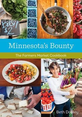 Minnesota's Bounty: The Farmers Market Cookbook (Paperback)