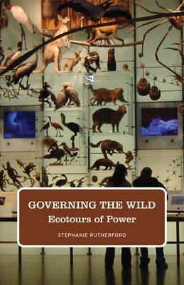 Governing the Wild: Ecotours of Power (Paperback)