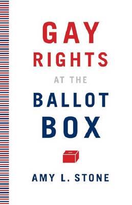 Gay Rights at the Ballot Box (Paperback)