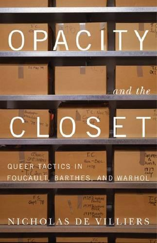 Opacity and the Closet: Queer Tactics in Foucault, Barthes, and Warhol (Paperback)
