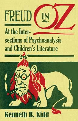 Freud in Oz: At the Intersections of Psychoanalysis and Children's Literature (Hardback)