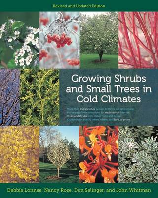 Growing Shrubs and Small Trees in Cold Climates: Revised and Updated Edition (Paperback)