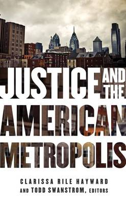 Justice and the American Metropolis - Globalization and Community (Hardback)