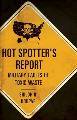 Hot Spotter's Report: Military Fables of Toxic Waste - A Quadrant Book (Paperback)