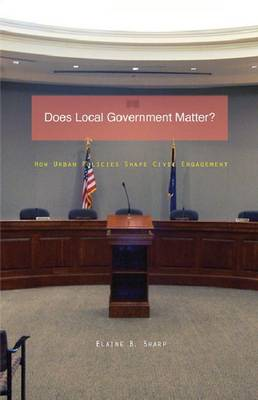 Does Local Government Matter?: How Urban Policies Shape Civic Engagement - Globalization and Community (Paperback)