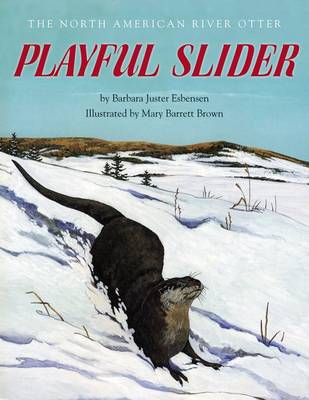 Playful Slider: The North American River Otter - Fesler-Lampert Minnesota Heritage (Paperback)