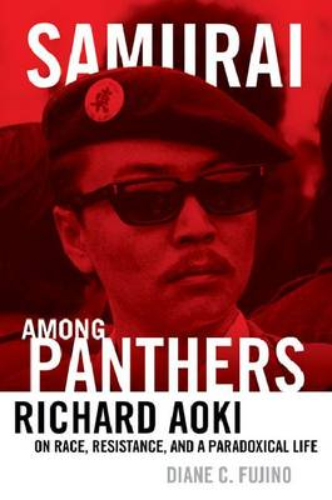 Samurai Among Panthers: Richard Aoki on Race, Resistance, and a Paradoxical Life - Critical American Studies (Paperback)