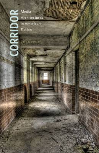 Corridor: Media Architectures in American Fiction (Paperback)